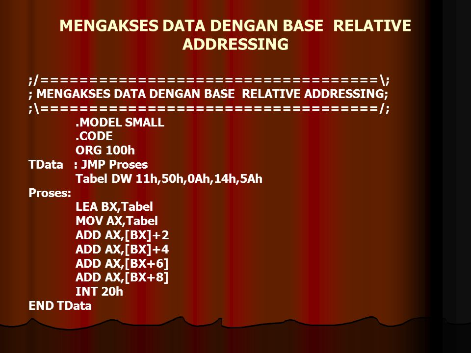 MENGAKSES DATA DENGAN BASE RELATIVE ADDRESSING