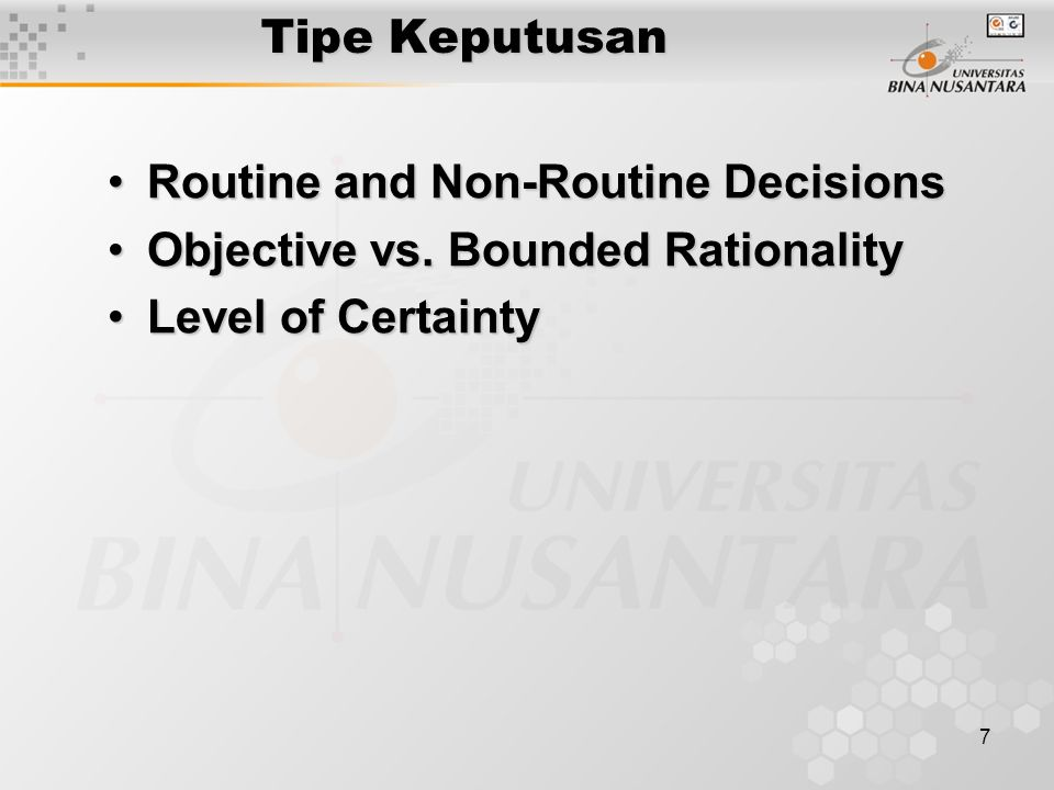 Tipe Keputusan Routine and Non-Routine Decisions. Objective vs.