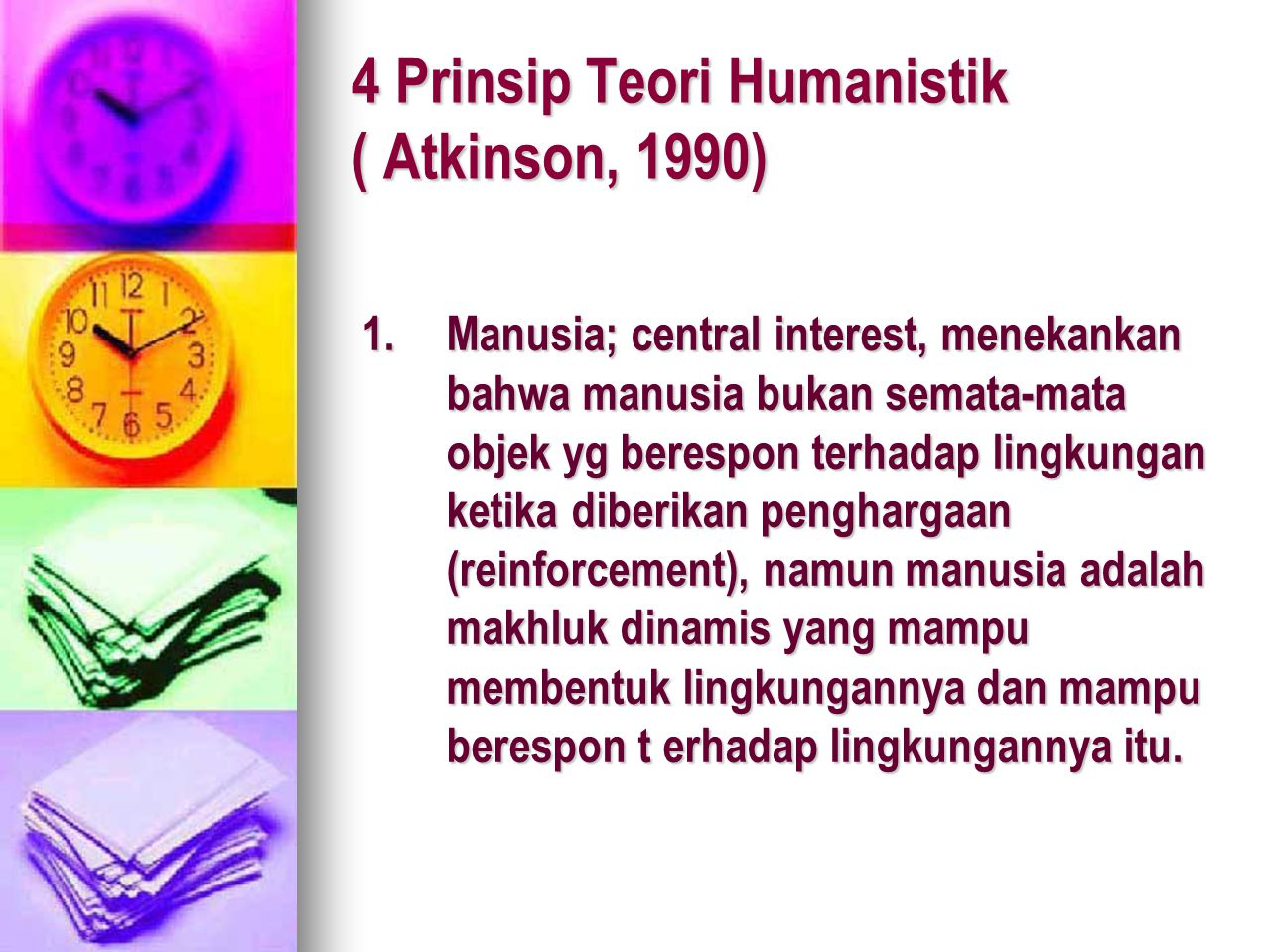 4 Prinsip Teori Humanistik ( Atkinson, 1990)