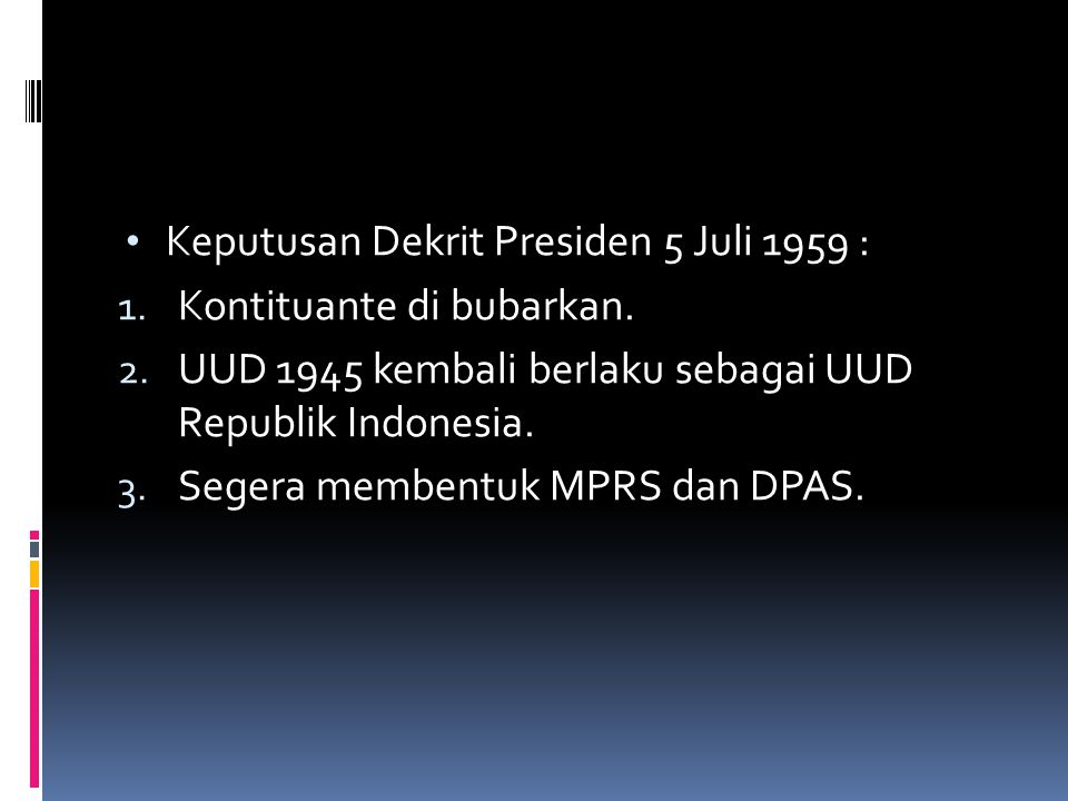 Keputusan Dekrit Presiden 5 Juli 1959 :
