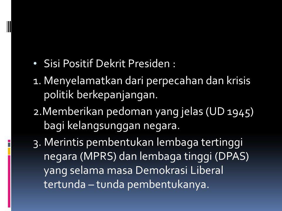 Sisi Positif Dekrit Presiden :