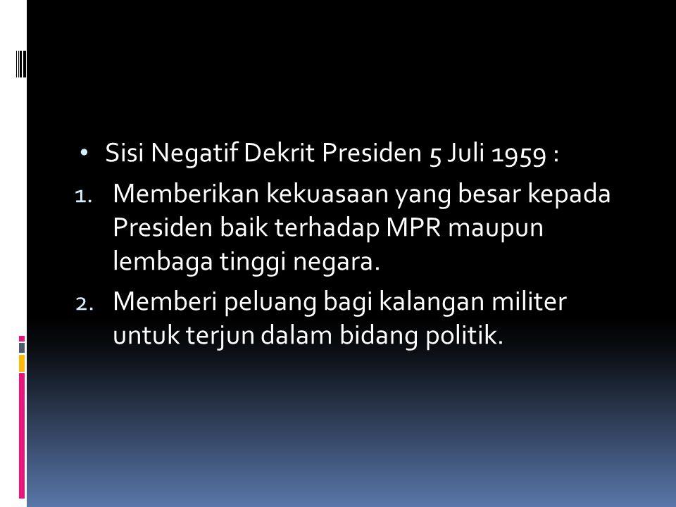 Sisi Negatif Dekrit Presiden 5 Juli 1959 :