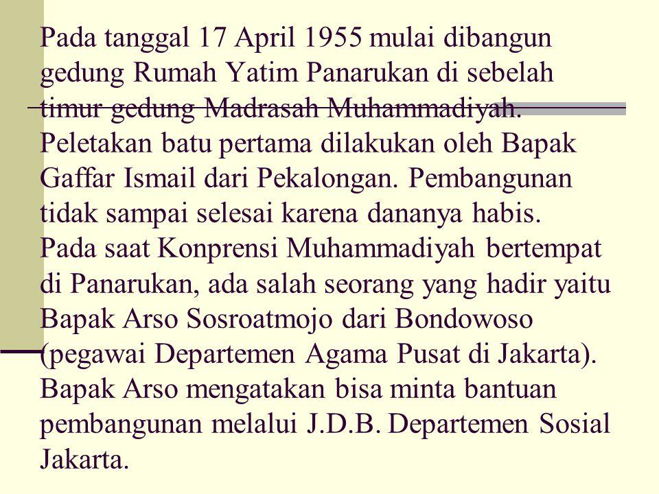 Pada tanggal 17 April 1955 mulai dibangun gedung Rumah Yatim Panarukan di sebelah timur gedung Madrasah Muhammadiyah.