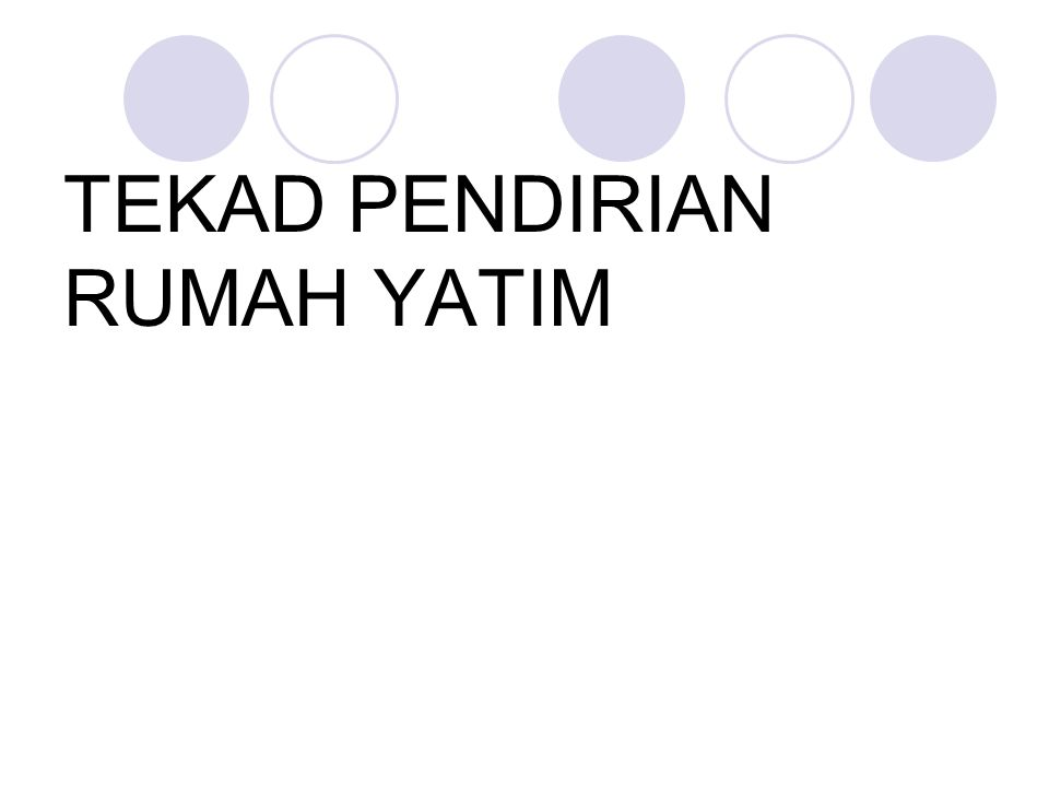 TEKAD PENDIRIAN RUMAH YATIM