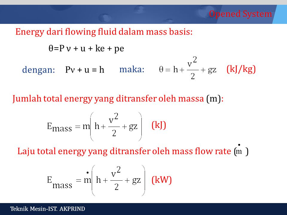 Energy dari flowing fluid dalam mass basis: