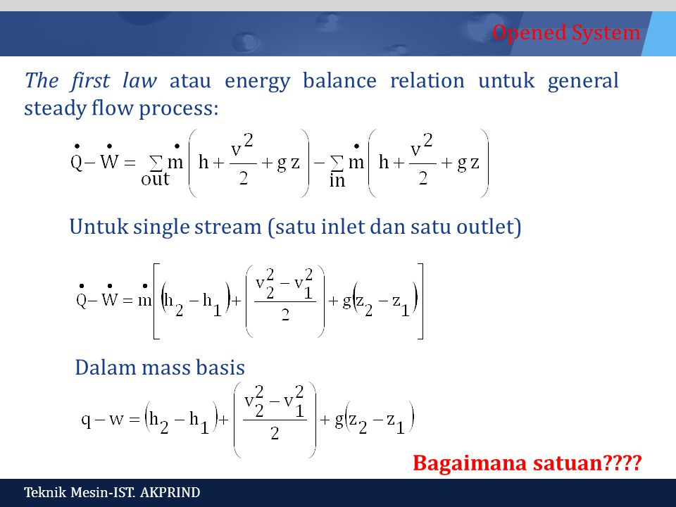 The first law atau energy balance relation untuk general steady flow process: