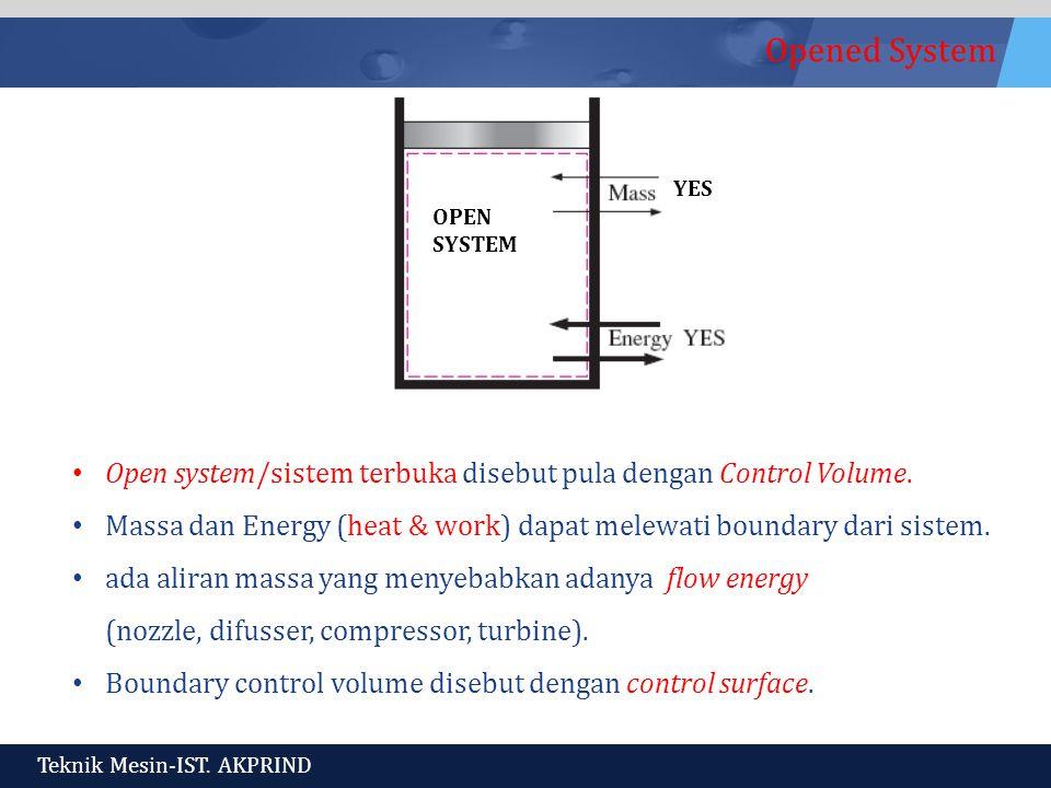 Open system/sistem terbuka disebut pula dengan Control Volume.