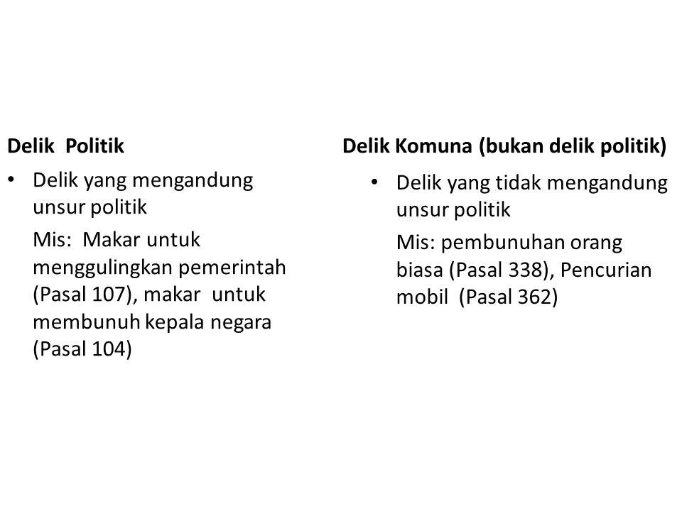 Delik Komuna (bukan delik politik) Delik Politik