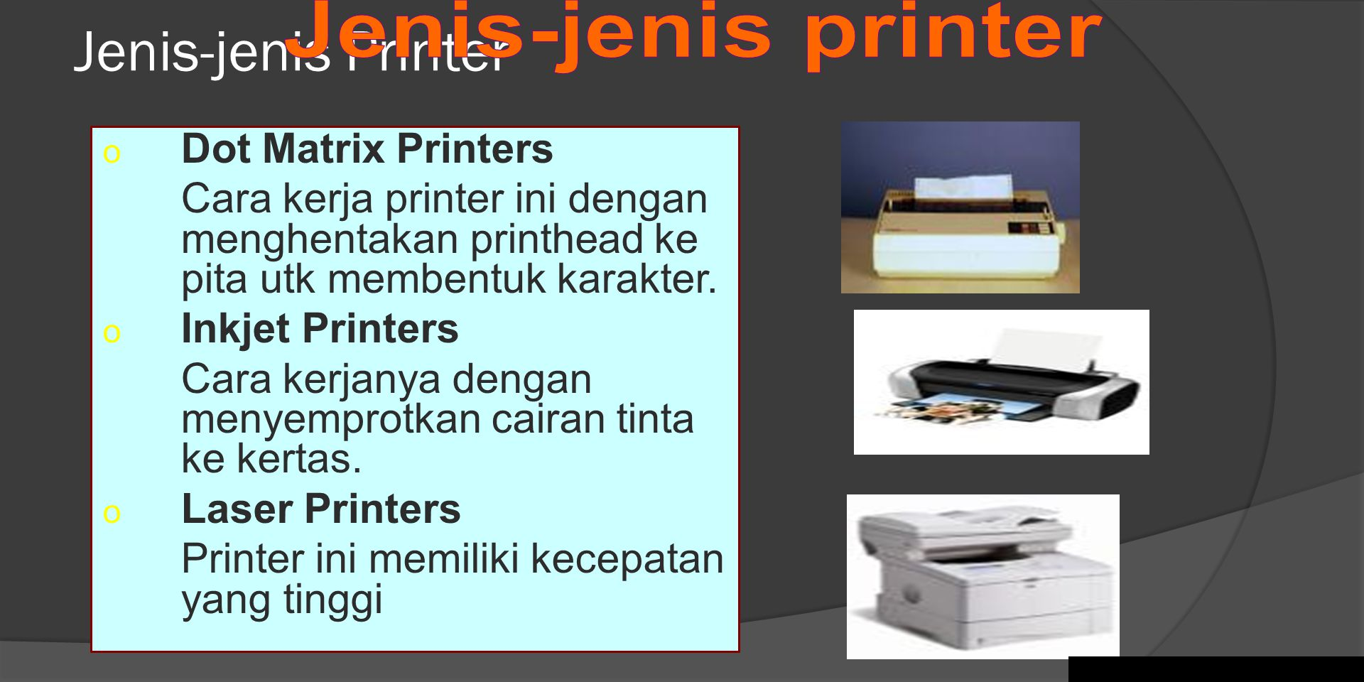 Jenis-jenis printer Jenis-jenis Printer Dot Matrix Printers