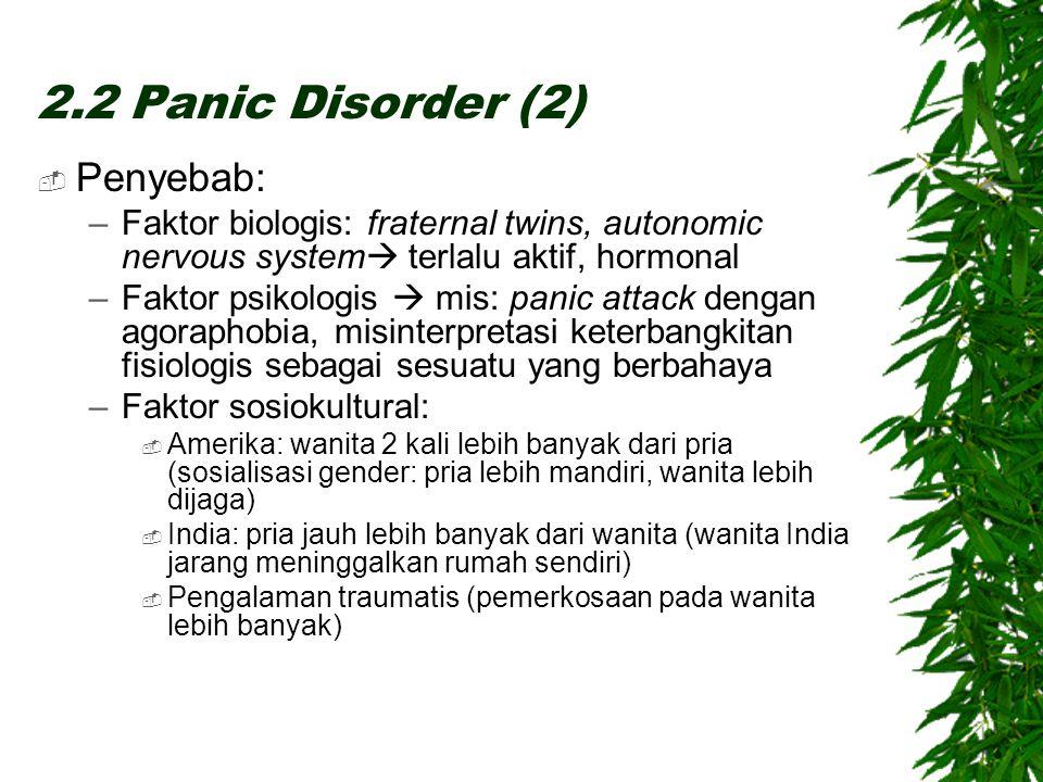 2.2 Panic Disorder (2) Penyebab: