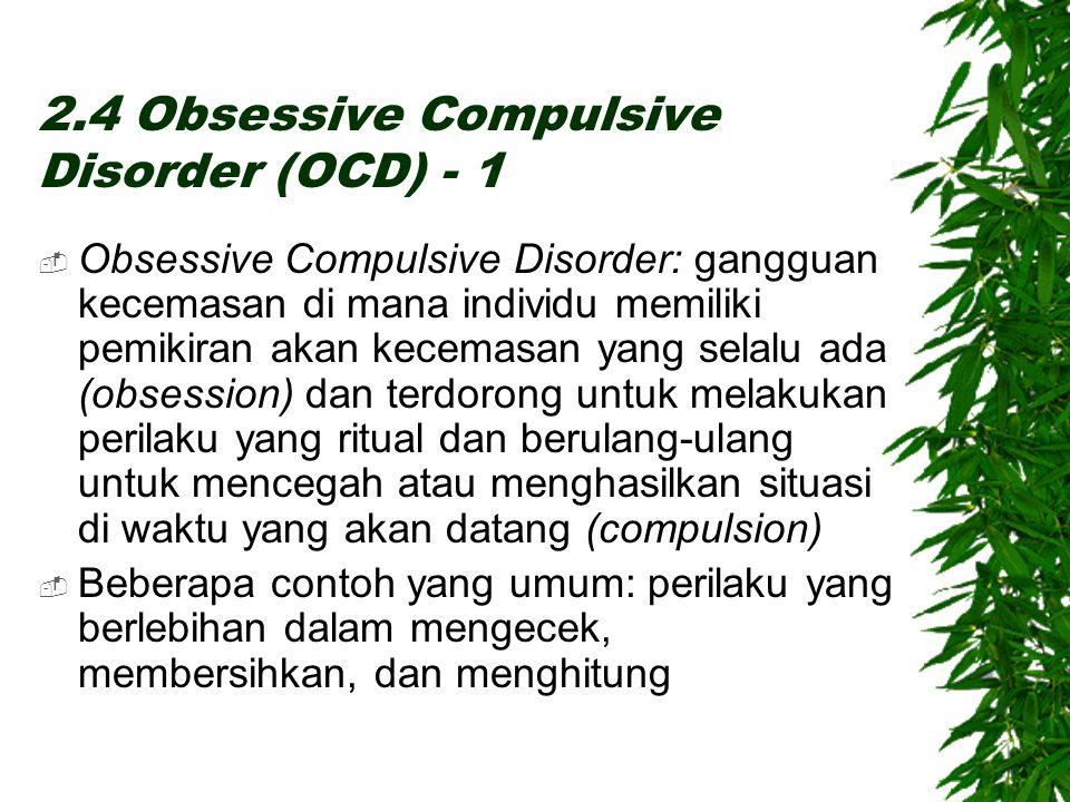 2.4 Obsessive Compulsive Disorder (OCD) - 1