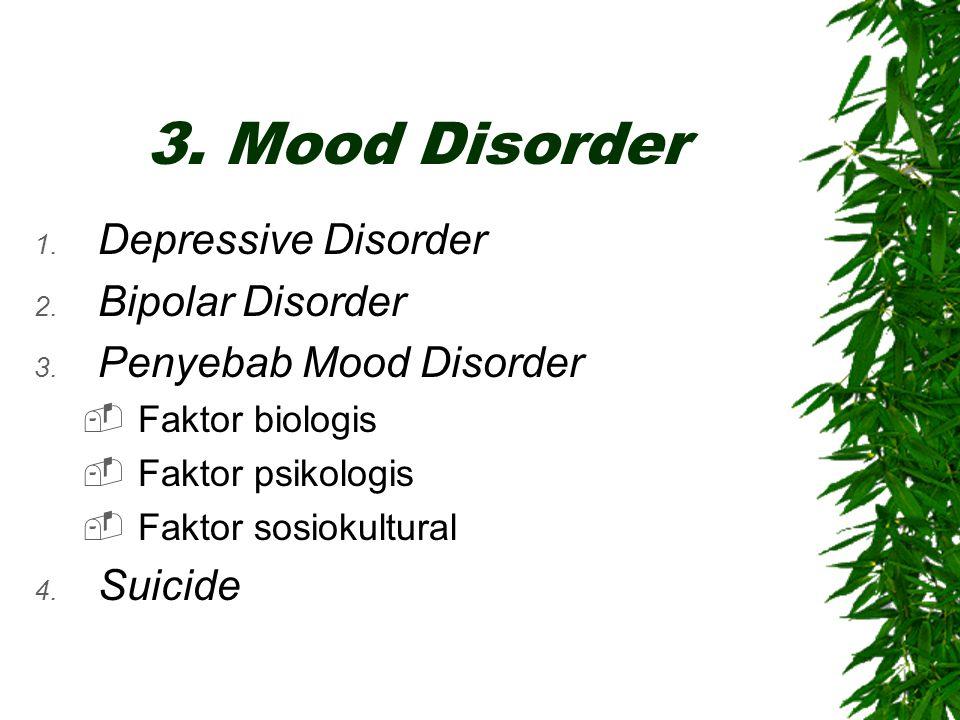 3. Mood Disorder Depressive Disorder Bipolar Disorder