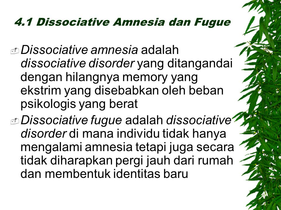 4.1 Dissociative Amnesia dan Fugue