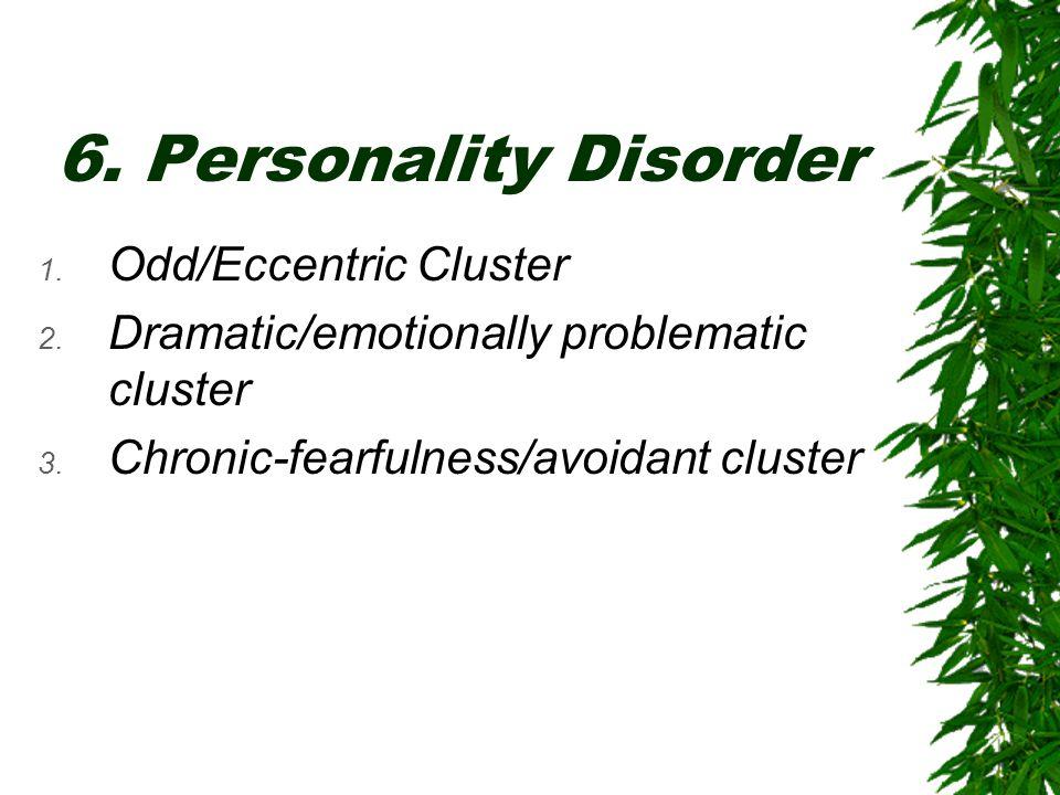 6. Personality Disorder Odd/Eccentric Cluster