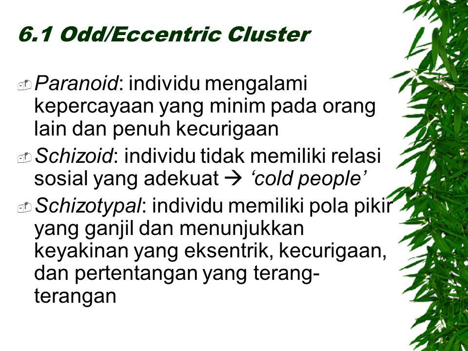 6.1 Odd/Eccentric Cluster