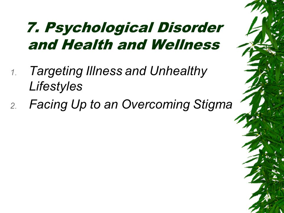 7. Psychological Disorder and Health and Wellness
