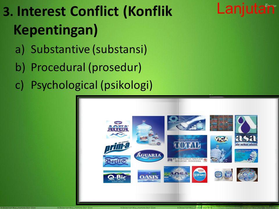 Lanjutan 3. Interest Conflict (Konflik Kepentingan)