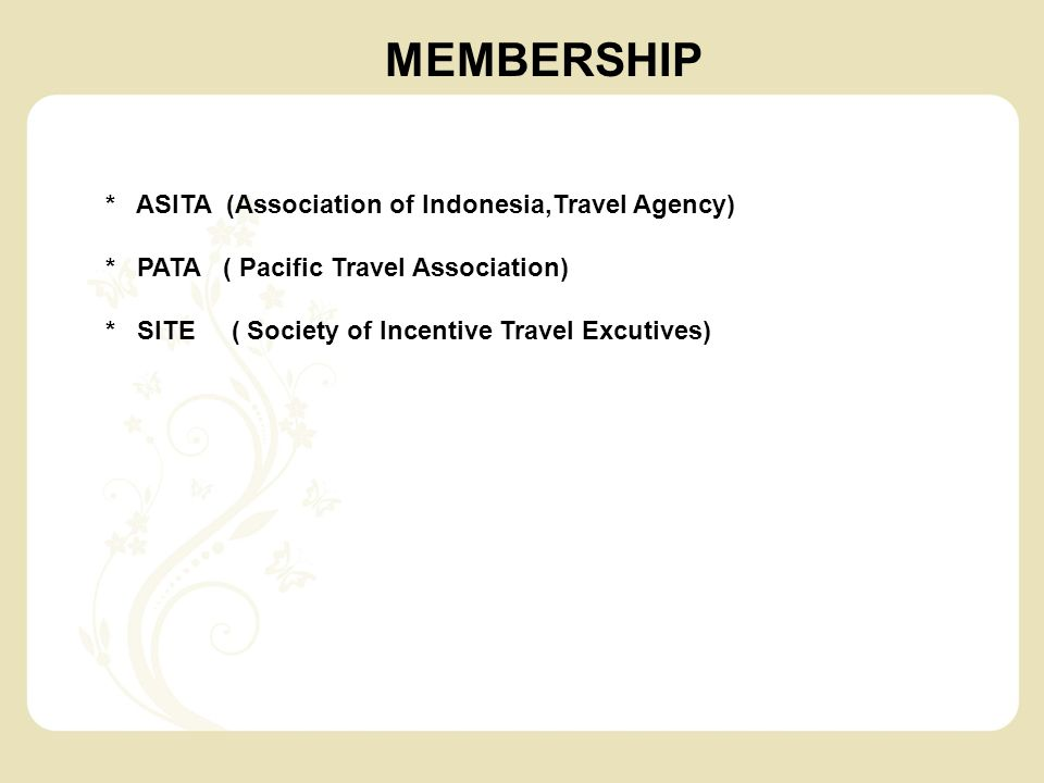 MEMBERSHIP * ASITA (Association of Indonesia,Travel Agency)