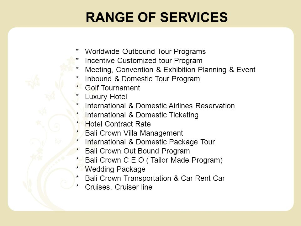 RANGE OF SERVICES * Worldwide Outbound Tour Programs