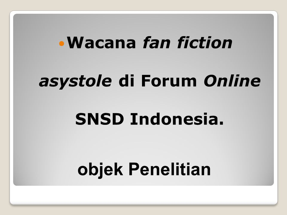 Wacana fan fiction asystole di Forum Online SNSD Indonesia.