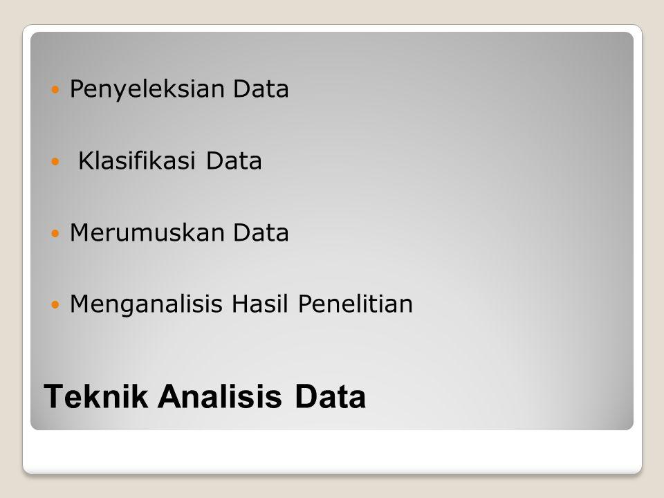 Teknik Analisis Data Penyeleksian Data Klasifikasi Data