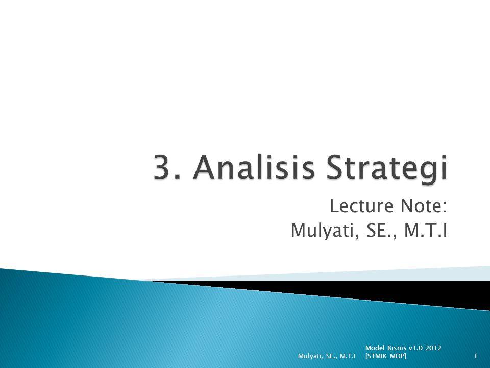 Lecture Note: Mulyati, SE., M.T.I