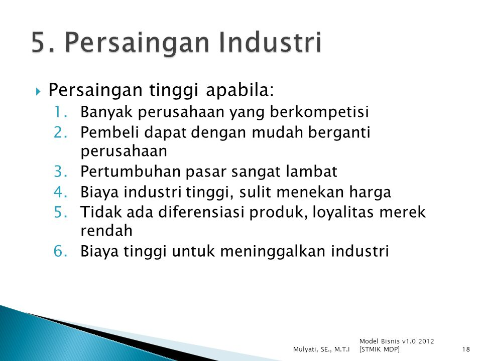 5. Persaingan Industri Persaingan tinggi apabila: