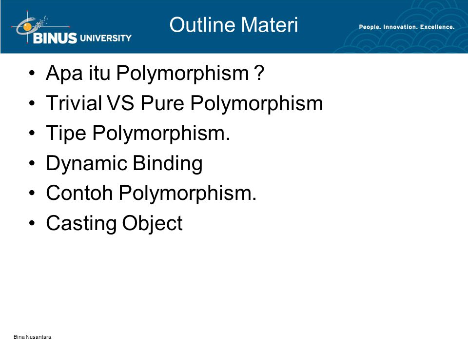 Trivial VS Pure Polymorphism Tipe Polymorphism. Dynamic Binding