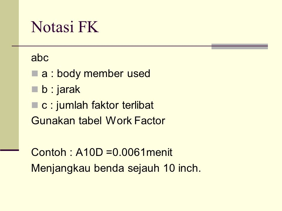 Notasi FK abc a : body member used b : jarak