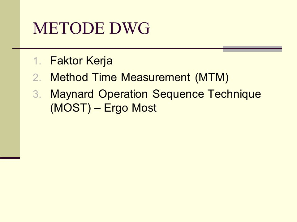METODE DWG Faktor Kerja Method Time Measurement (MTM)