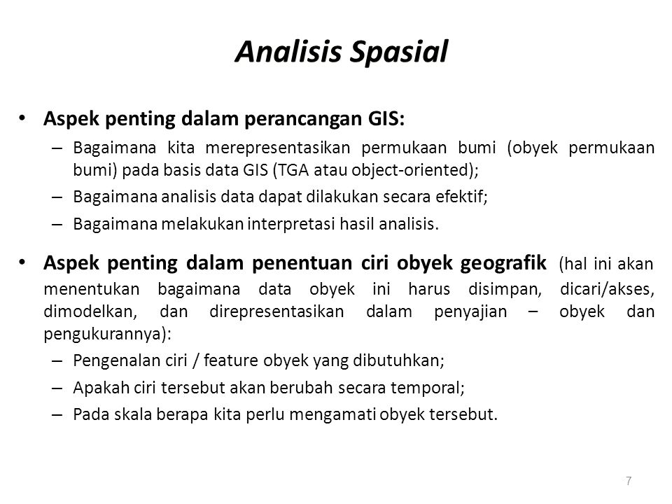 Analisis Spasial Aspek penting dalam perancangan GIS: