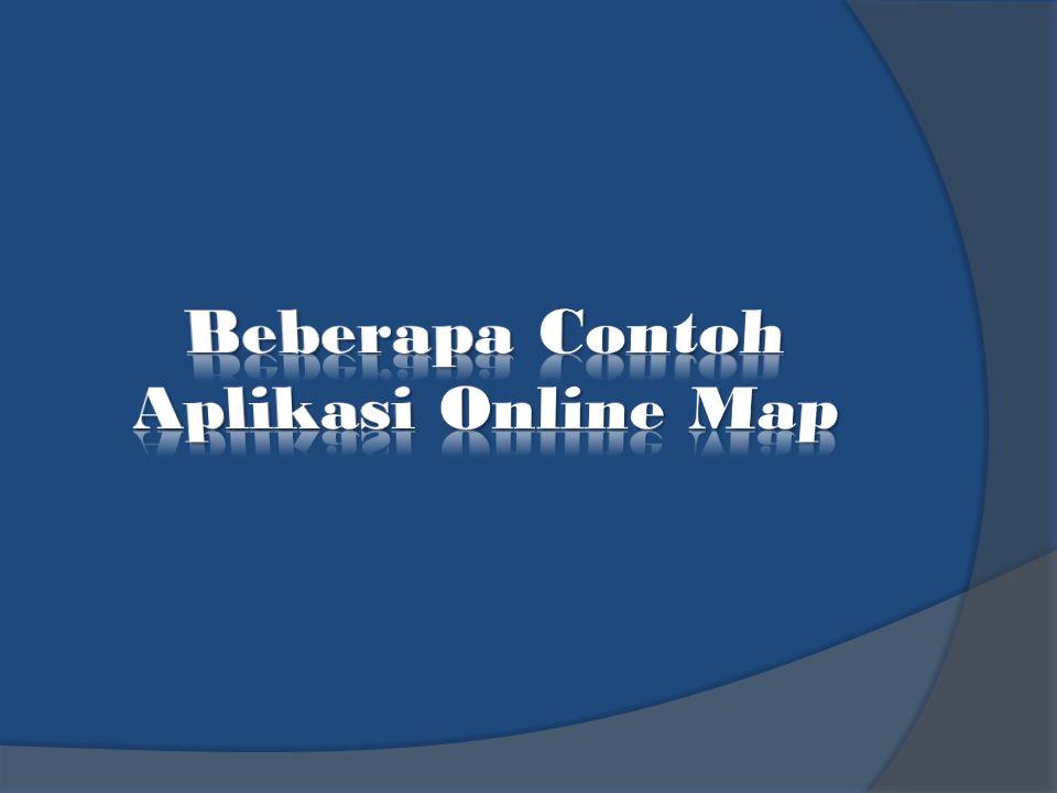 Beberapa Contoh Aplikasi Online Map