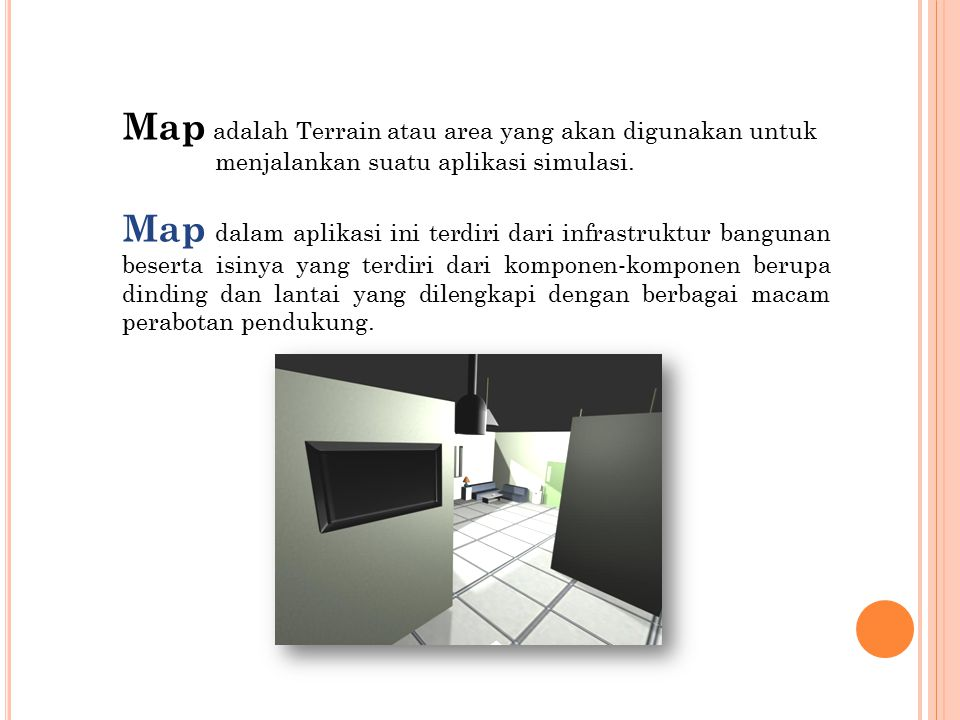 Map adalah Terrain atau area yang akan digunakan untuk