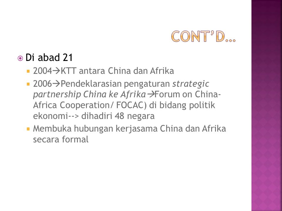 Cont'd… Di abad 21 2004KTT antara China dan Afrika