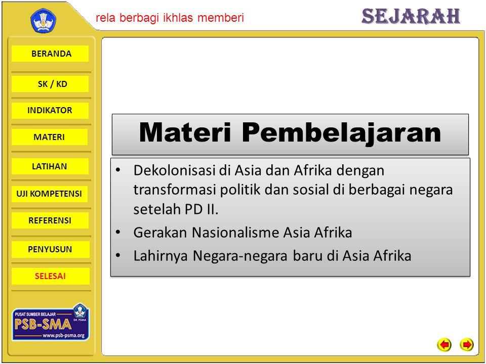 Materi Pembelajaran Dekolonisasi di Asia dan Afrika dengan transformasi politik dan sosial di berbagai negara setelah PD II.