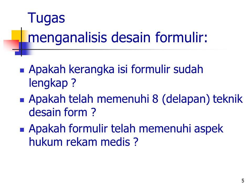 Tugas menganalisis desain formulir: