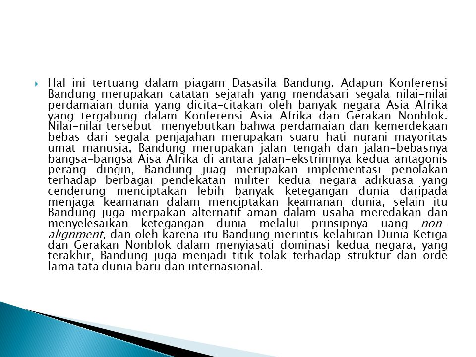 Hal ini tertuang dalam piagam Dasasila Bandung