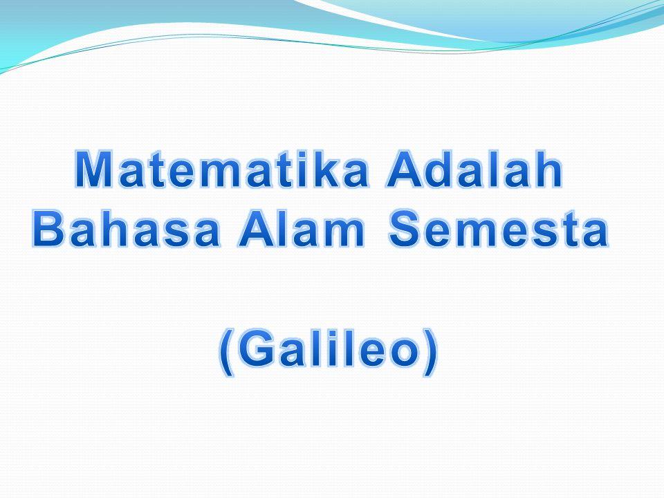 Matematika Adalah Bahasa Alam Semesta (Galileo)