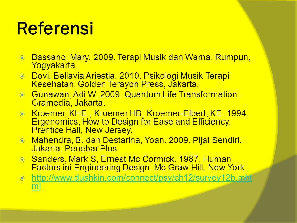 Referensi Bassano, Mary. 2009. Terapi Musik dan Warna. Rumpun, Yogyakarta.
