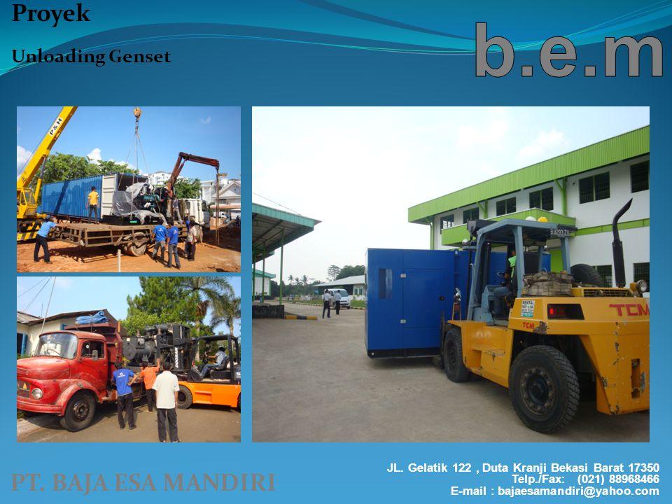 b.e.m Proyek PT. BAJA ESA MANDIRI Unloading Genset