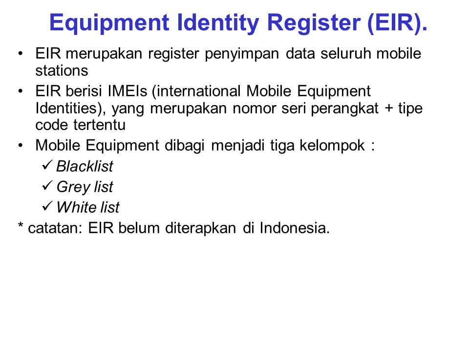 Equipment Identity Register (EIR).