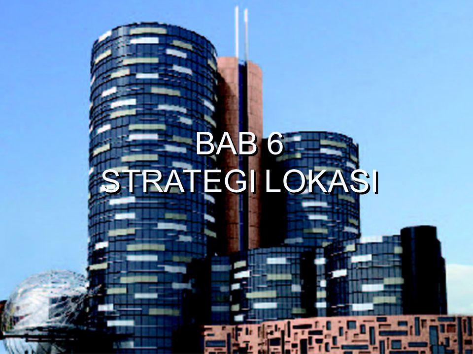 BAB 6 STRATEGI LOKASI