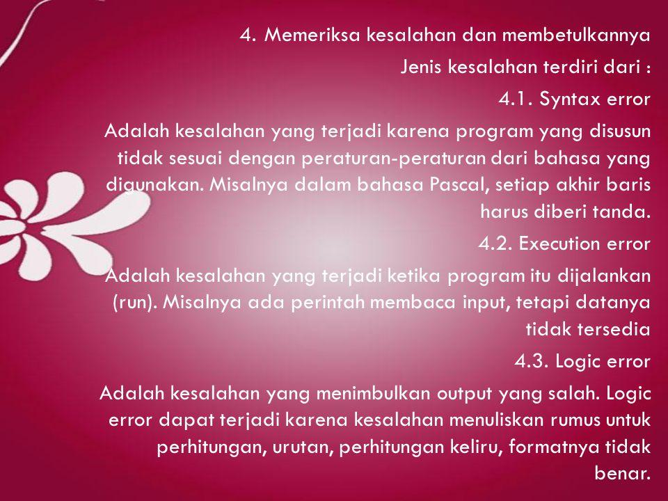 4. Memeriksa kesalahan dan membetulkannya Jenis kesalahan terdiri dari : 4.1.
