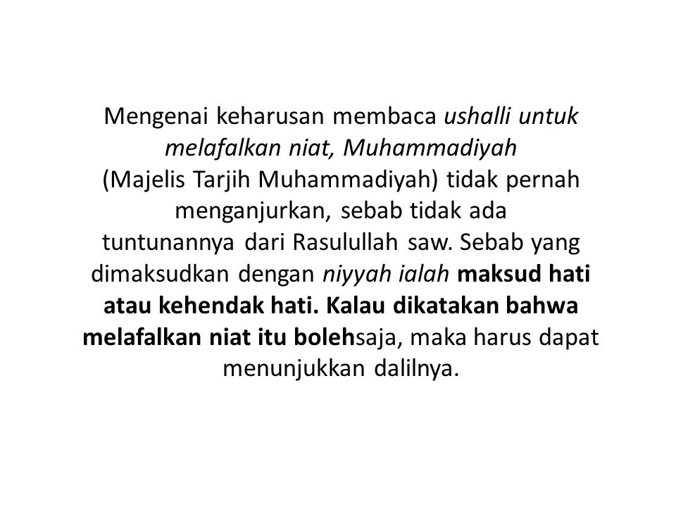 Mengenai keharusan membaca ushalli untuk melafalkan niat, Muhammadiyah