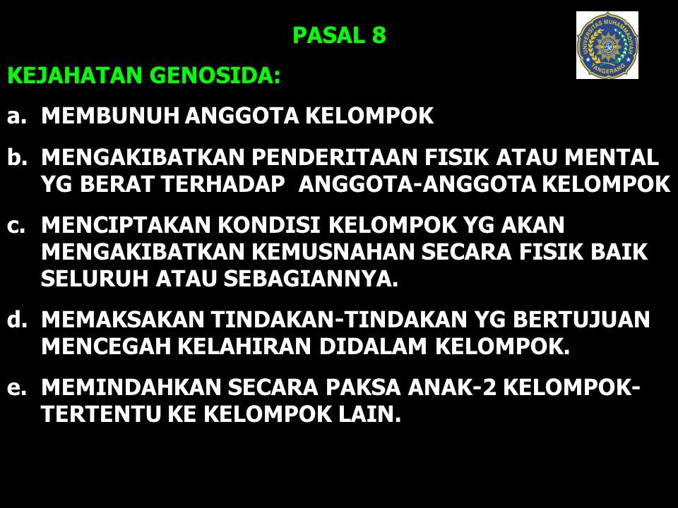 PASAL 8 KEJAHATAN GENOSIDA: a. MEMBUNUH ANGGOTA KELOMPOK.