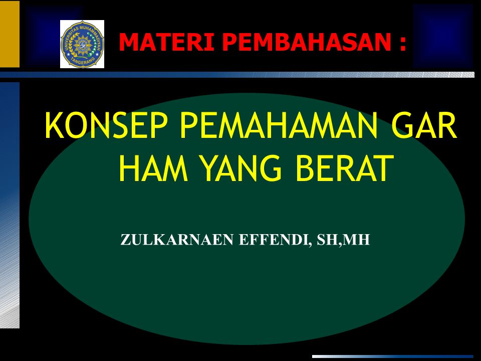 KONSEP PEMAHAMAN GAR HAM YANG BERAT MATERI PEMBAHASAN :