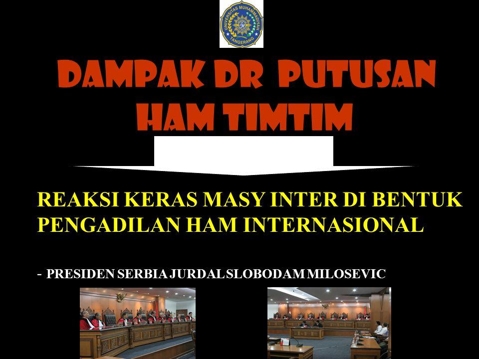 DAMPAK DR PUTUSAN HAM TIMTIM