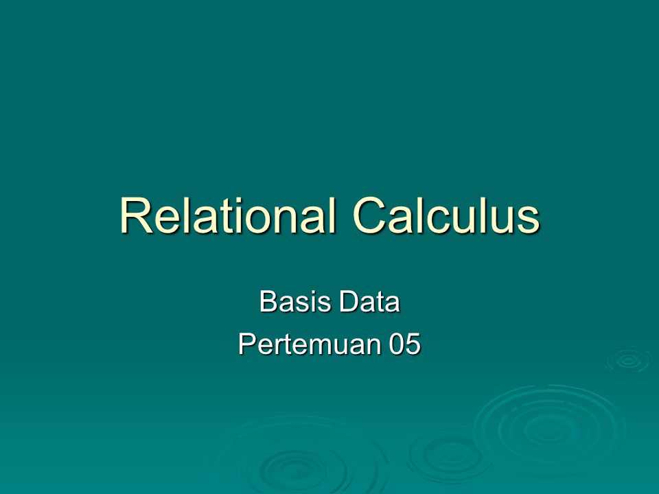 Relational Calculus Basis Data Pertemuan 05