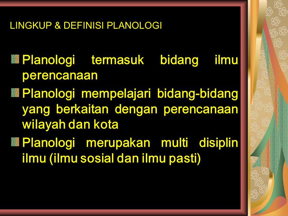 LINGKUP & DEFINISI PLANOLOGI
