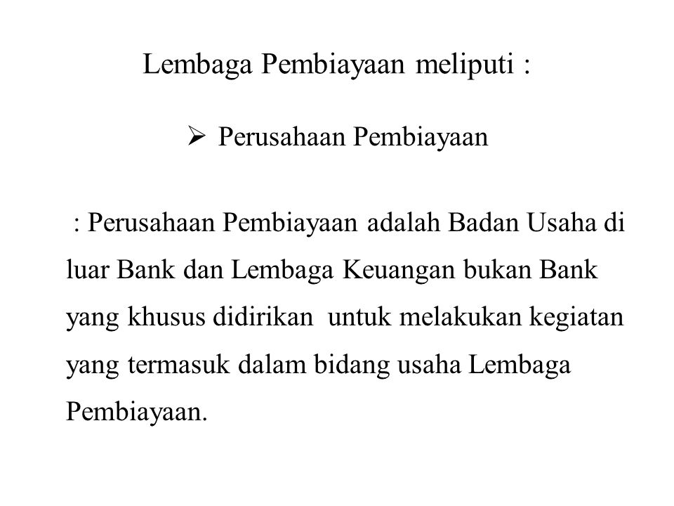 Lembaga Pembiayaan meliputi :